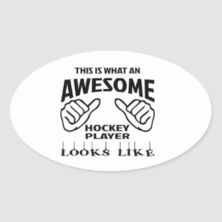This is what an awesome Hockey player looks like Oval Sticker