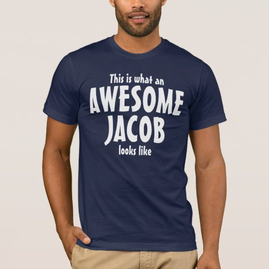 This is what an awesome Jacob looks like T-Shirt