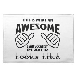 This is what an awesome Lead Vocalist player looks Placemat