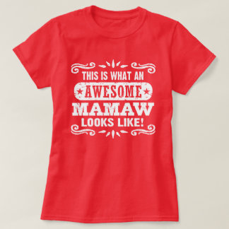 This Is What An Awesome MaMaw Looks Like T-Shirt