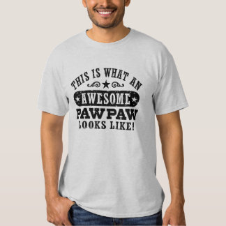 This Is What An Awesome PawPaw Looks Like T Shirt