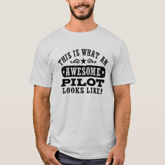 This Is What An Awesome Pilot Looks Like T-Shirt