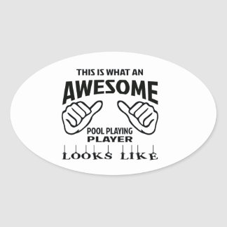 This is what an awesome Pool Playing player looks Oval Sticker