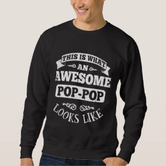 This Is What An Awesome Pop Pop Looks Like Sweatshirt