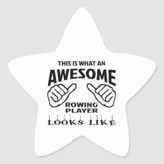This is what an awesome Rowing player looks like Star Sticker