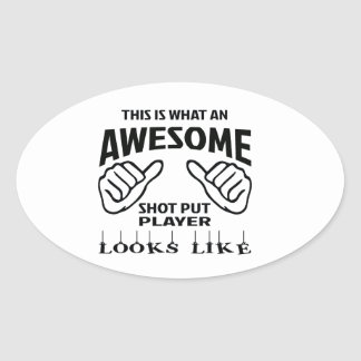 This is what an awesome Shot Put player looks like Oval Sticker