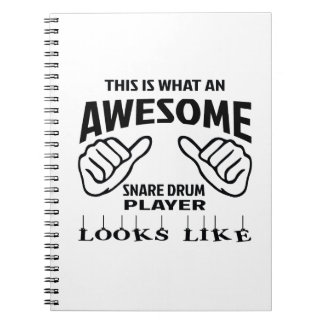 This is what an awesome Snare Drum player looks li Spiral Notebook