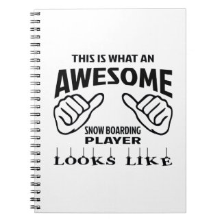 This is what an awesome Snow Boarding player looks Notebook