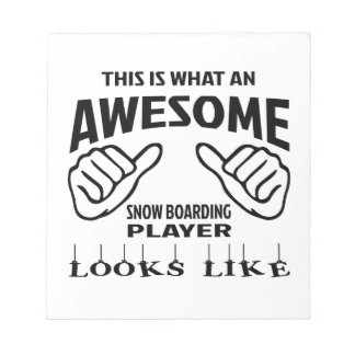This is what an awesome Snow Boarding player looks Notepad
