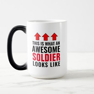 This is what an awesome soldier looks like magic mug