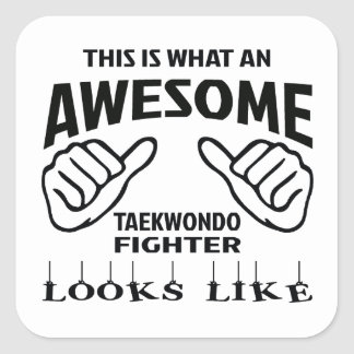 This is what an awesome Taekwondo Fighter looks li Square Sticker