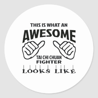 This is what an awesome Tai Chi Chuan Fighter look Classic Round Sticker