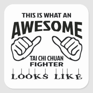 This is what an awesome Tai Chi Chuan Fighter look Square Sticker