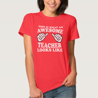 this is what an awesome teacher looks like tee shirt
