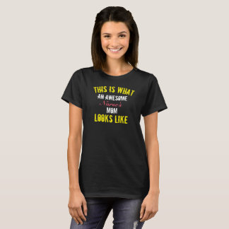This Is What An Awesome (Title) Mom Looks Like - T-Shirt