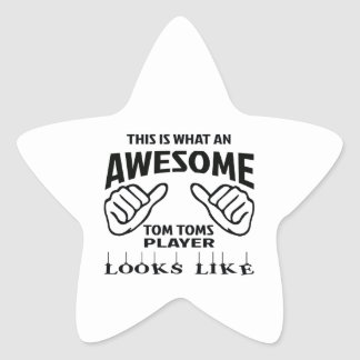 This is what an awesome Tom Toms player looks like Star Sticker