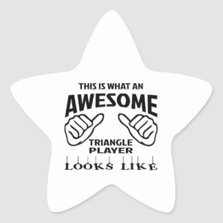 This is what an awesome Triangle player looks like Star Sticker