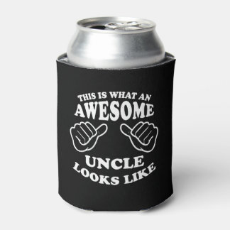 This Is What An Awesome Uncle Looks Like Can Cooler