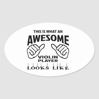 This is what an awesome Violin player looks like Oval Sticker