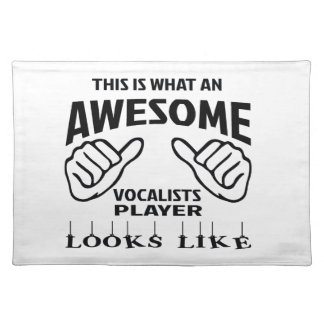 This is what an awesome Vocalists player looks lik Placemat
