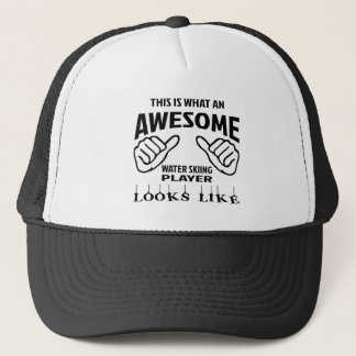 This is what an awesome Water Skiing player looks Trucker Hat