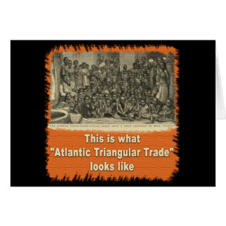 This is What Atlantic Triangular Trade Looks Like Greeting Card