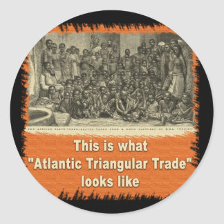 This is What Atlantic Triangular Trade Looks Like Classic Round Sticker