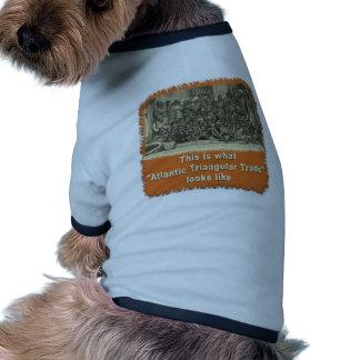 This is What Atlantic Triangular Trade Looks Like Pet T-shirt