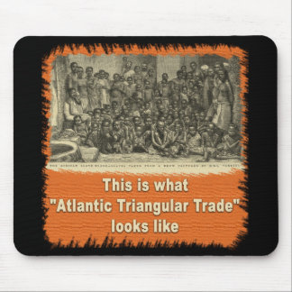 This is What Atlantic Triangular Trade Looks Like Mouse Pad