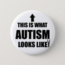 This is what autism looks like! button