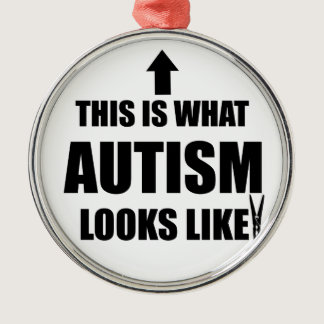 This is what autism looks like! metal ornament