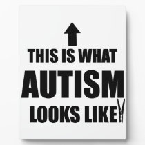This is what autism looks like! plaque