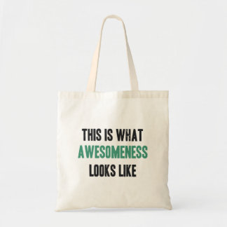 This is what awesomeness looks like tote bag