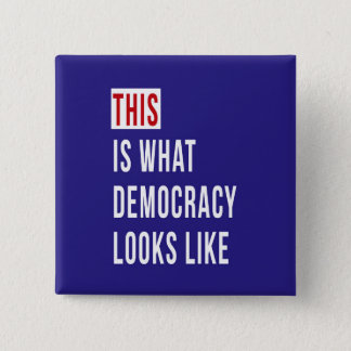 THIS IS WHAT DEMOCRACY LOOKS LIKE PINBACK BUTTON