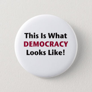 This is What Democracy Looks Like! Pinback Button