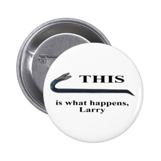 This is what happens, Larry button