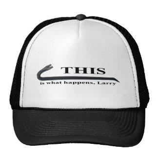 This is what happens, Larry cap Trucker Hat