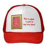 This is what I sent to my true love Trucker Hat