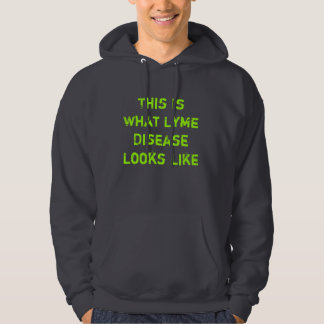 This Is What Lyme Disease Looks Like Hooded Pullover