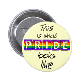 This is what PRIDE looks like Pinback Button