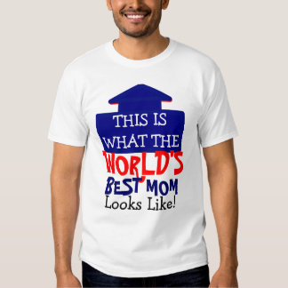 This Is What the World's Best Mom Looks Like T-shirt