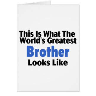 This Is What The World's Greatest Brother Looks  L Card