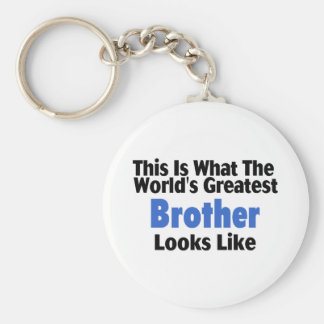 This Is What The World's Greatest Brother Looks  L Keychain