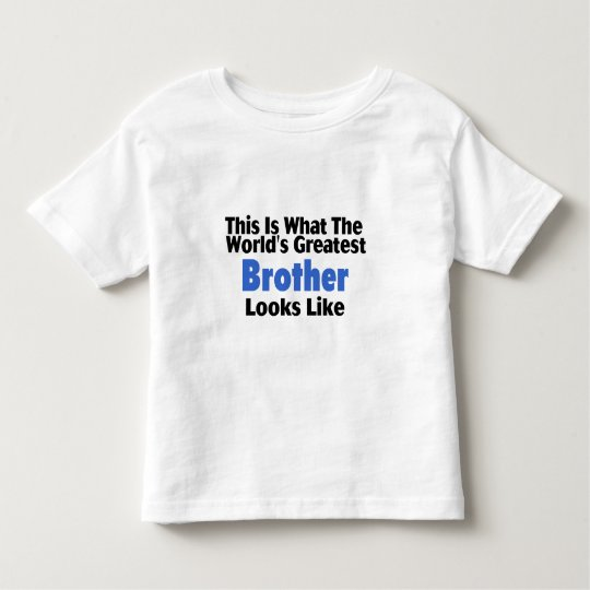 This Is What The World's Greatest Brother Looks  L Toddler T-shirt