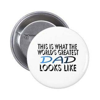 This Is What The World's Greatest Dad (2) Button