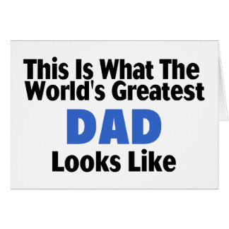 This Is What The World's Greatest Dad Looks Like Card