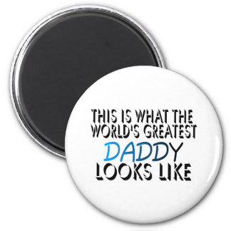 This Is What The World's Greatest Daddy (2) 2 Inch Round Magnet