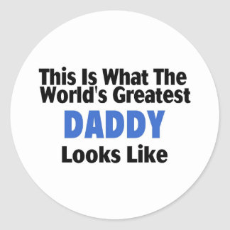 This Is What The World's Greatest Daddy Looks Like Classic Round Sticker