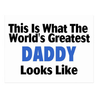 This Is What The World's Greatest Daddy Looks Like Postcard