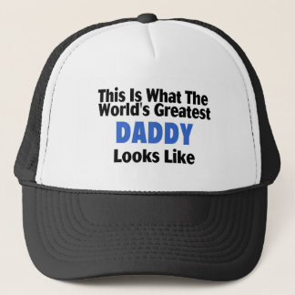 This Is What The World's Greatest Daddy Looks Like Trucker Hat